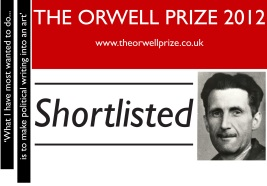 This blog was shortlisted for the 2012 Orwell Prize for political writing